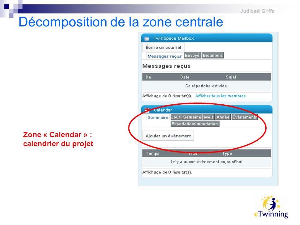 Judicaël Griffe Décomposition de la zone centrale Zone « Calendar » : calendrier du projet