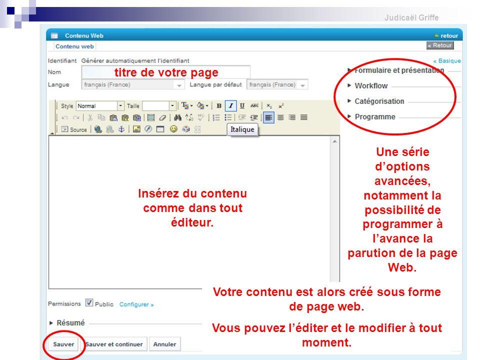 Judicaël Griffe Insérez du contenu comme dans tout éditeur.