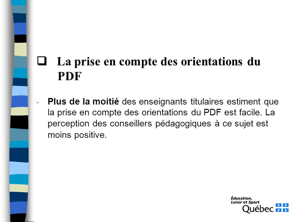 La prise en compte des orientations du PDF - Plus de la moitié des enseignants titulaires estiment que la prise en compte des orientations du PDF est
