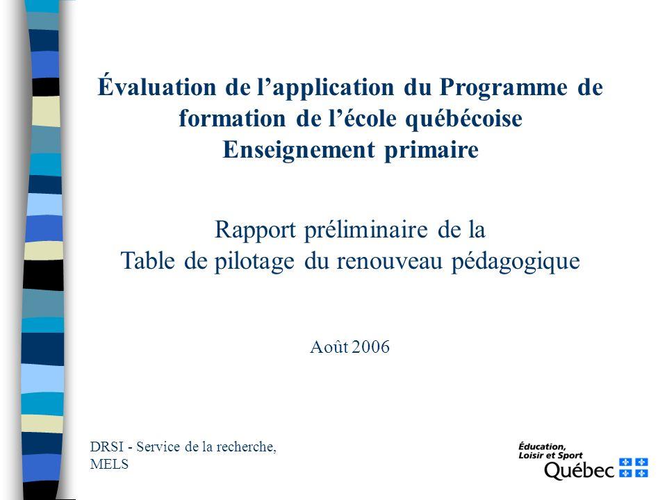Évaluation de lapplication du Programme de formation de lécole québécoise Enseignement primaire Rapport préliminaire de la Table de pilotage du renouv