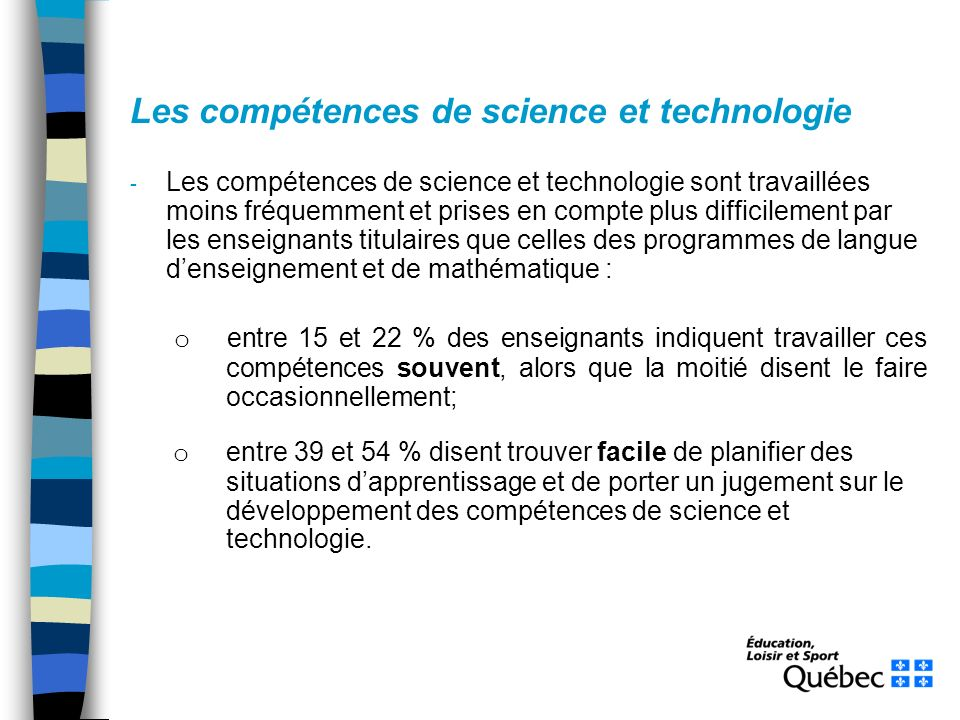 Les compétences de science et technologie - Les compétences de science et technologie sont travaillées moins fréquemment et prises en compte plus diff