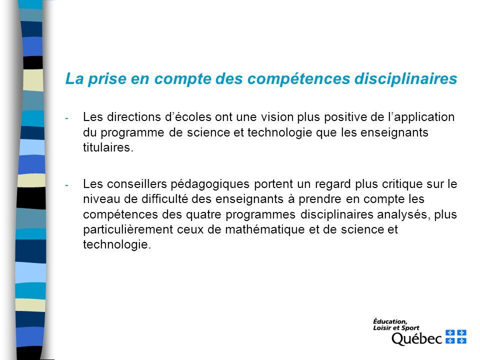 La prise en compte des compétences disciplinaires - Les directions décoles ont une vision plus positive de lapplication du programme de science et tec