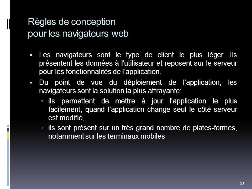 Règles de conception pour les navigateurs web Les navigateurs sont le type de client le plus léger.
