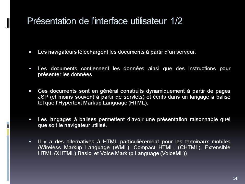 Présentation de linterface utilisateur 1/2 Les navigateurs téléchargent les documents à partir dun serveur. Les documents contiennent les données ains
