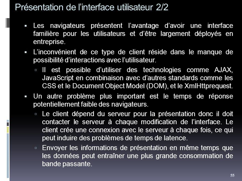 Présentation de linterface utilisateur 2/2 Les navigateurs présentent lavantage davoir une interface familière pour les utilisateurs et dêtre largement déployés en entreprise.