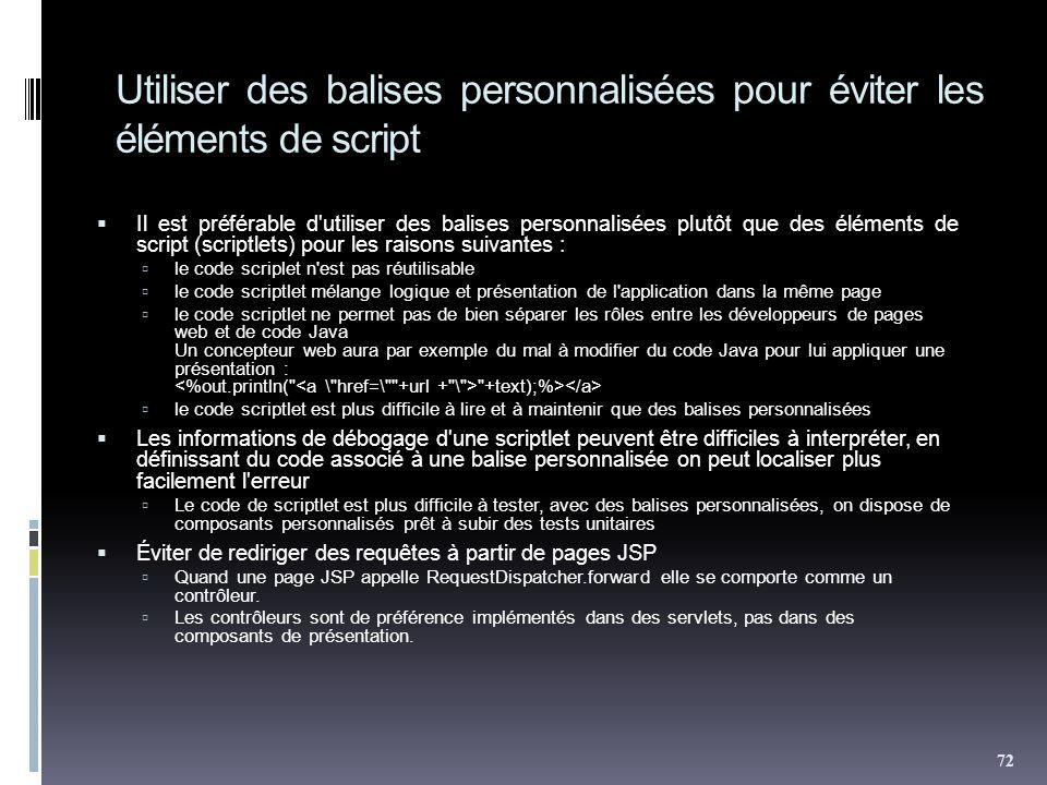 Utiliser des balises personnalisées pour éviter les éléments de script Il est préférable d'utiliser des balises personnalisées plutôt que des éléments