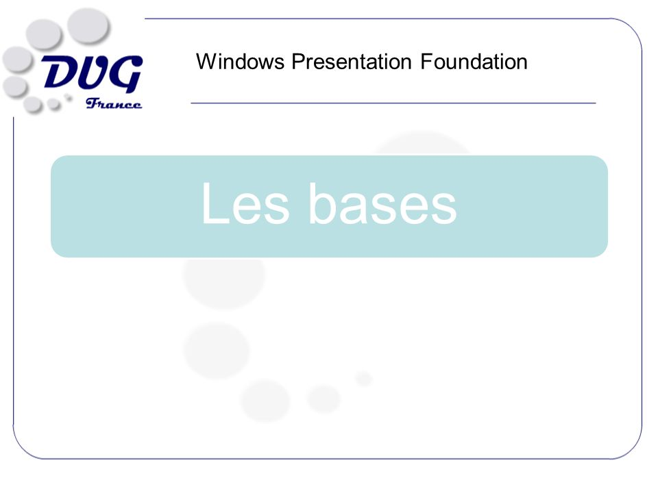 Les bases Windows Presentation Foundation