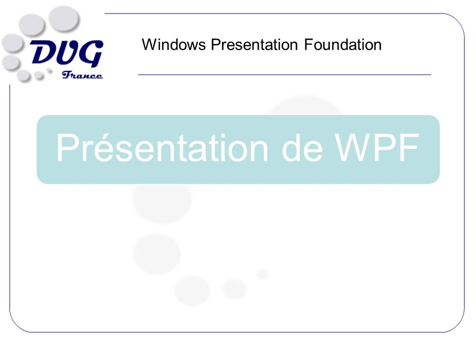Présentation de WPF Windows Presentation Foundation