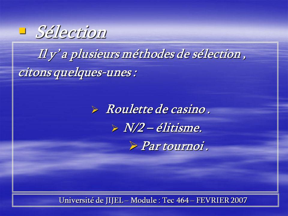 Sélection Sélection Il y a plusieurs méthodes de sélection, Il y a plusieurs méthodes de sélection, citons quelques-unes : Roulette de casino. Roulett