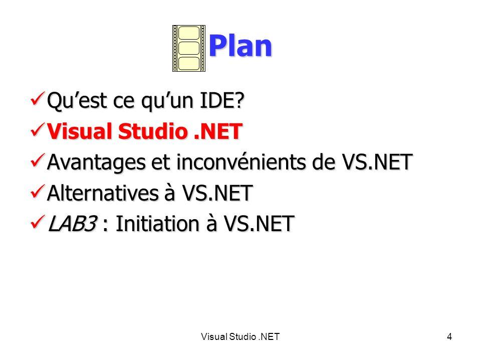 Visual Studio.NET5 LIDE Microsoft pour développer avec.NET sous Windows.