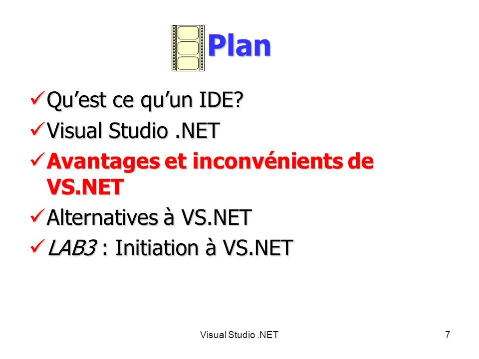 Visual Studio.NET8 Avantages de VS.NET (1/2) De très nombreux outils sont disponibles et peuvent interagir.