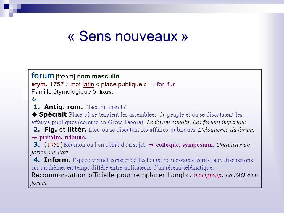 « Sens nouveaux » forum [f ɔʀɔ m] nom masculin étym.