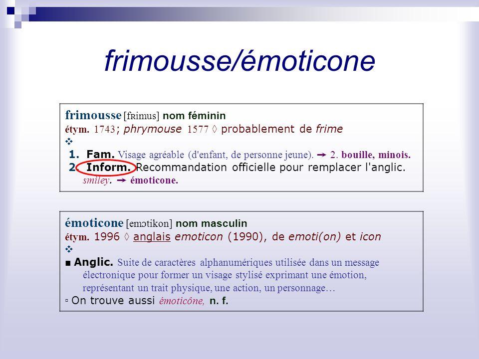 frimousse/émoticone frimousse [f ʀ imus] nom féminin étym.