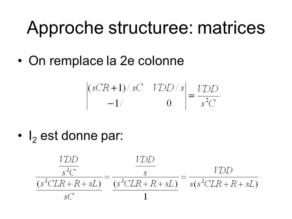 Approche structuree: matrices On remplace la 2e colonne I 2 est donne par: