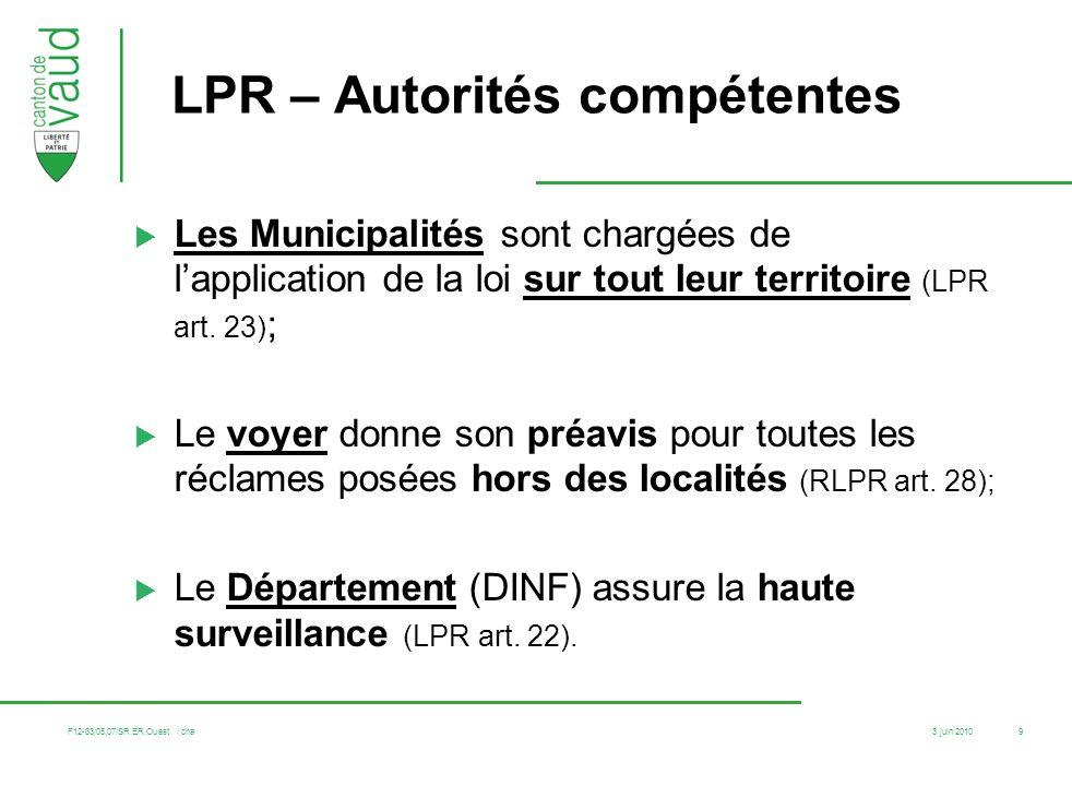 3 juin 2010 F12-83/05.07/SR.ER.Ouest / cha 9 LPR – Autorités compétentes Les Municipalités sont chargées de lapplication de la loi sur tout leur terri