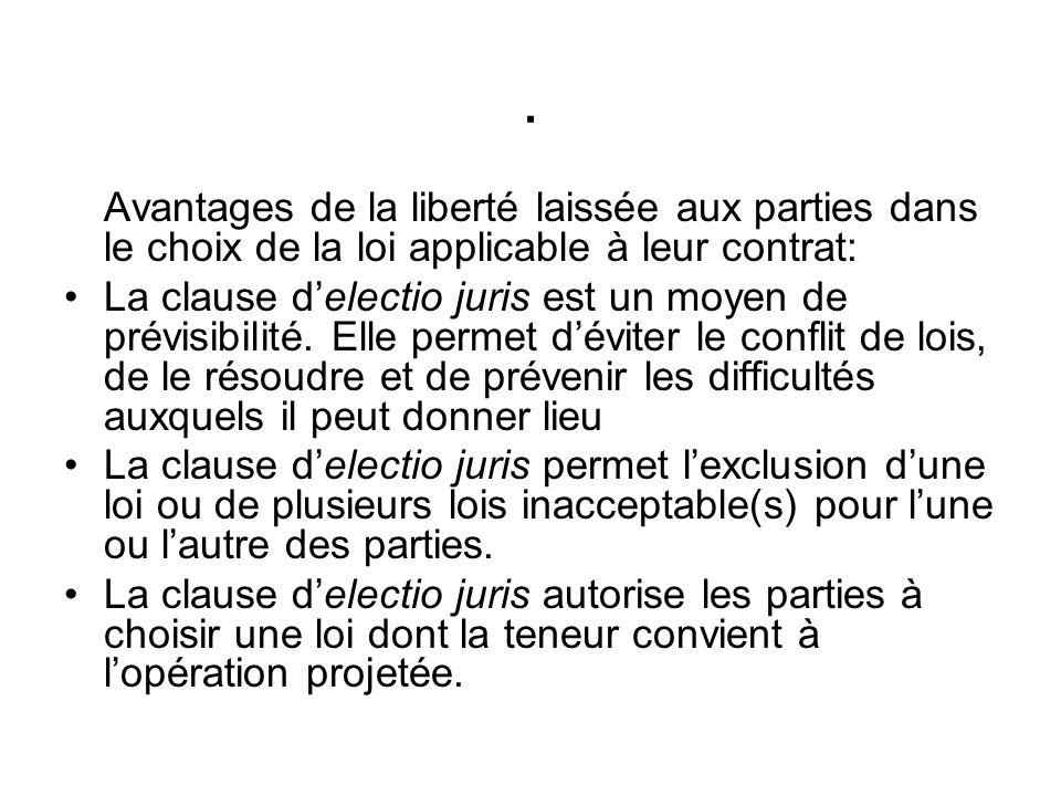 Avantages de la liberté laissée aux parties dans le choix de la loi applicable à leur contrat: La clause delectio juris est un moyen de prévisibilité.