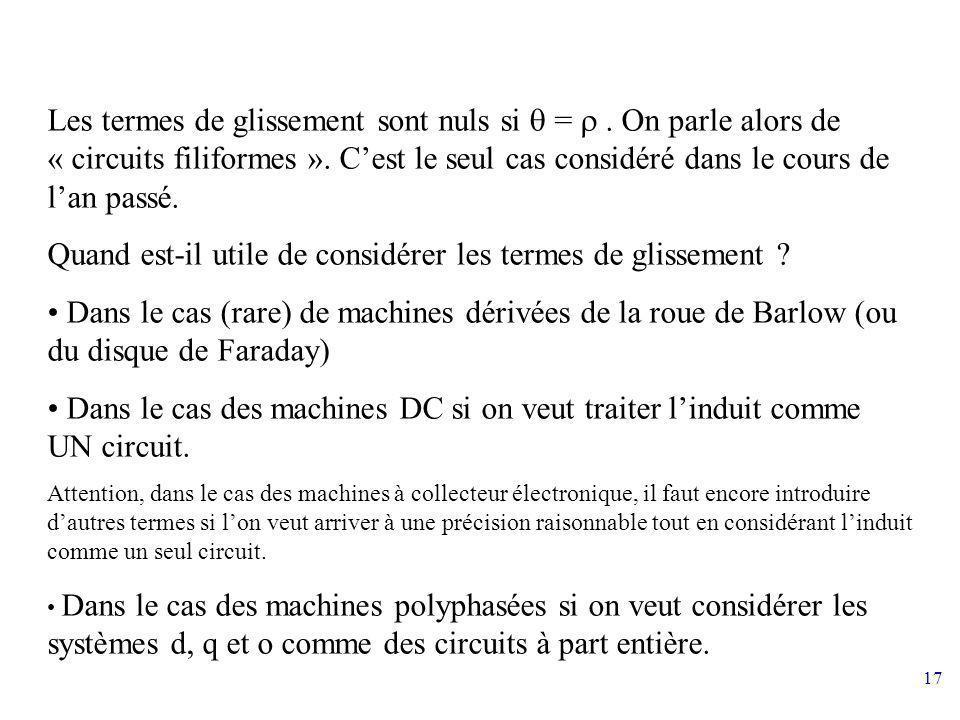17 Les termes de glissement sont nuls si =. On parle alors de « circuits filiformes ». Cest le seul cas considéré dans le cours de lan passé. Quand es
