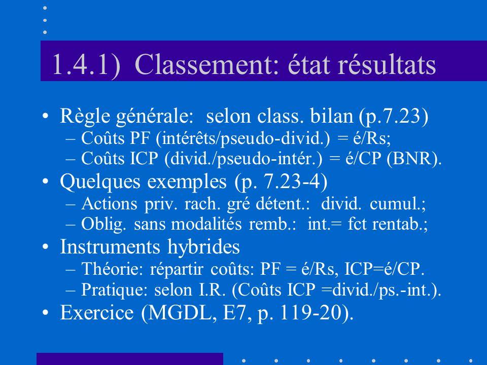 1.4.1) Classement: état résultats Règle générale: selon class.