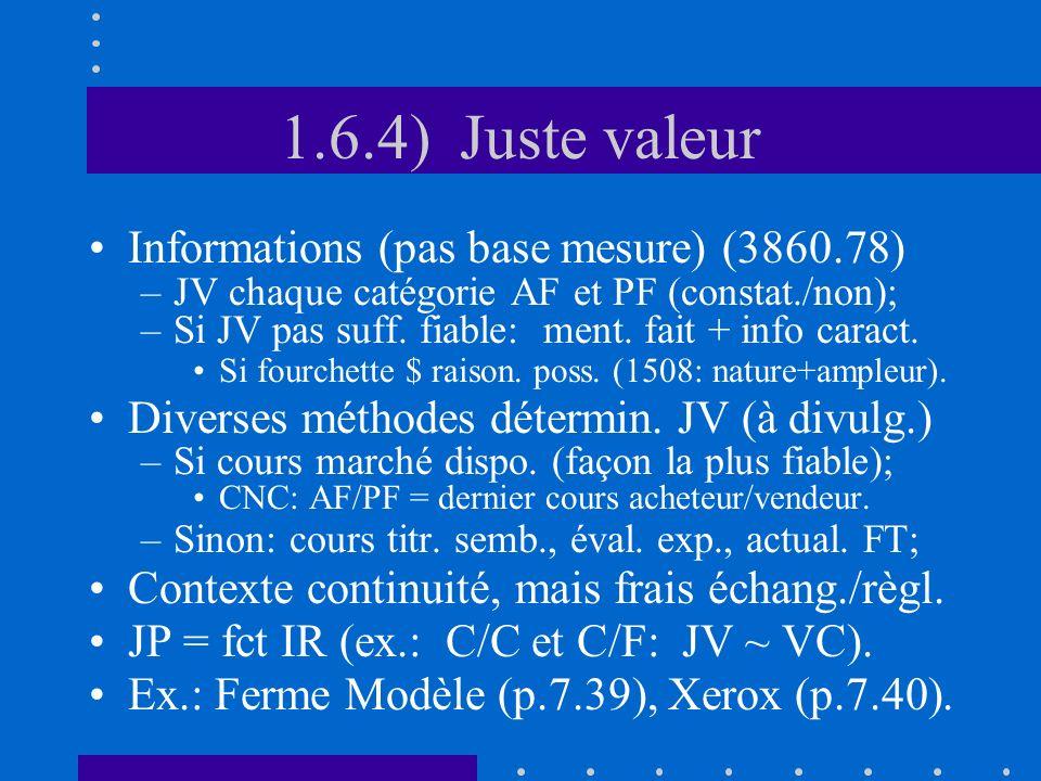 1.6.4) Juste valeur Informations (pas base mesure) (3860.78) –JV chaque catégorie AF et PF (constat./non); –Si JV pas suff.
