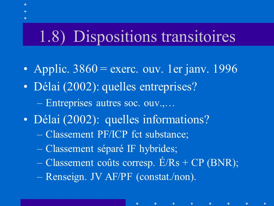 1.8) Dispositions transitoires Applic. 3860 = exerc.