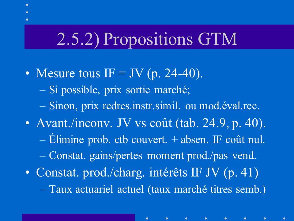 2.5.2) Propositions GTM Mesure tous IF = JV (p. 24-40).