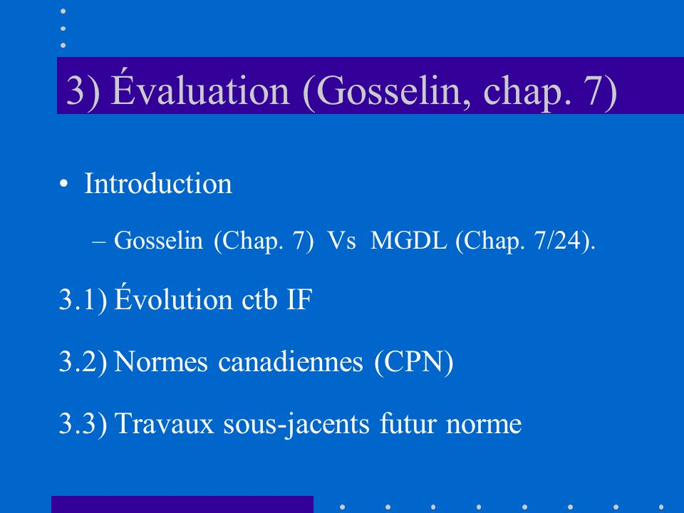 3) Évaluation (Gosselin, chap. 7) Introduction –Gosselin (Chap.