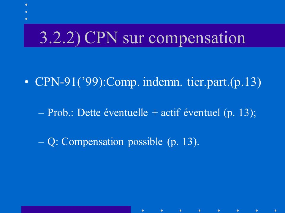 3.2.2) CPN sur compensation CPN-91(99):Comp. indemn.