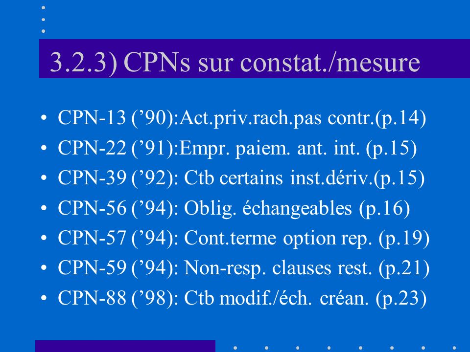 3.2.3) CPNs sur constat./mesure CPN-13 (90):Act.priv.rach.pas contr.(p.14) CPN-22 (91):Empr.