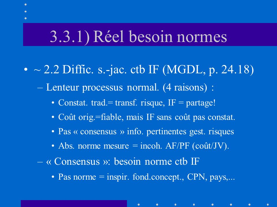 3.3.1) Réel besoin normes ~ 2.2 Diffic. s.-jac. ctb IF (MGDL, p.
