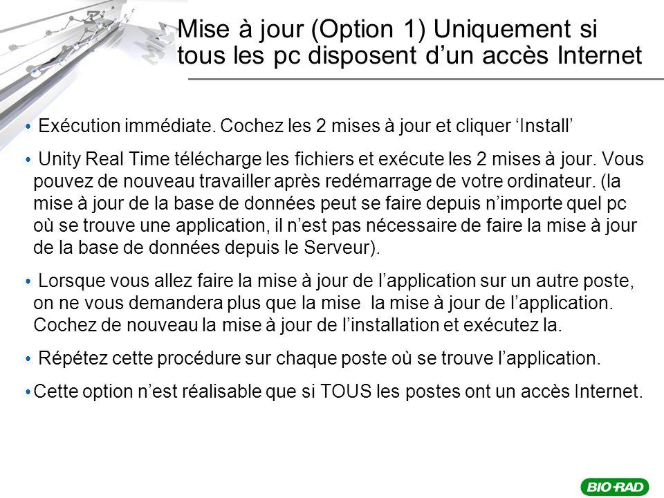 Mise à jour (Option 1) Uniquement si tous les pc disposent dun accès Internet Exécution immédiate.