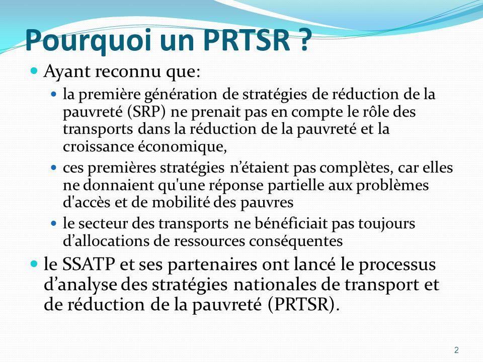 Pourquoi un PRTSR ? Ayant reconnu que: la première génération de stratégies de réduction de la pauvreté (SRP) ne prenait pas en compte le rôle des tra