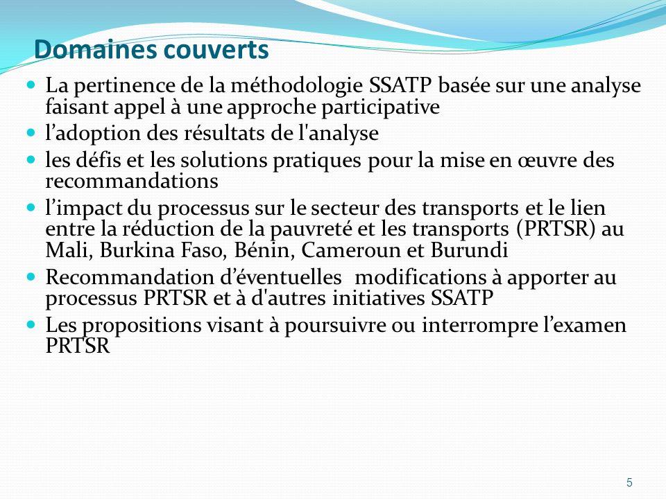 Domaines couverts La pertinence de la méthodologie SSATP basée sur une analyse faisant appel à une approche participative ladoption des résultats de l
