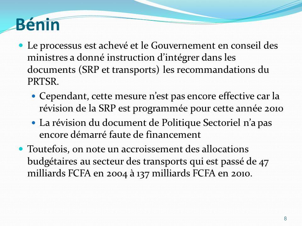 Bénin Le processus est achevé et le Gouvernement en conseil des ministres a donné instruction dintégrer dans les documents (SRP et transports) les rec