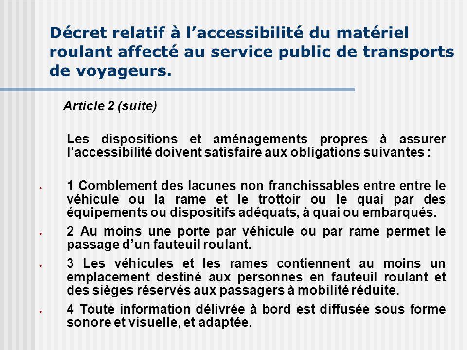 Décret relatif à laccessibilité du matériel roulant affecté au service public de transports de voyageurs. Article 2 (suite) Les dispositions et aménag