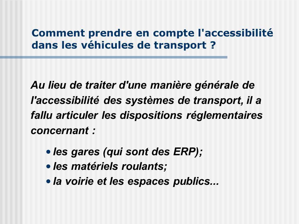 Comment prendre en compte l'accessibilité dans les véhicules de transport ? Au lieu de traiter d'une manière générale de l'accessibilité des systèmes