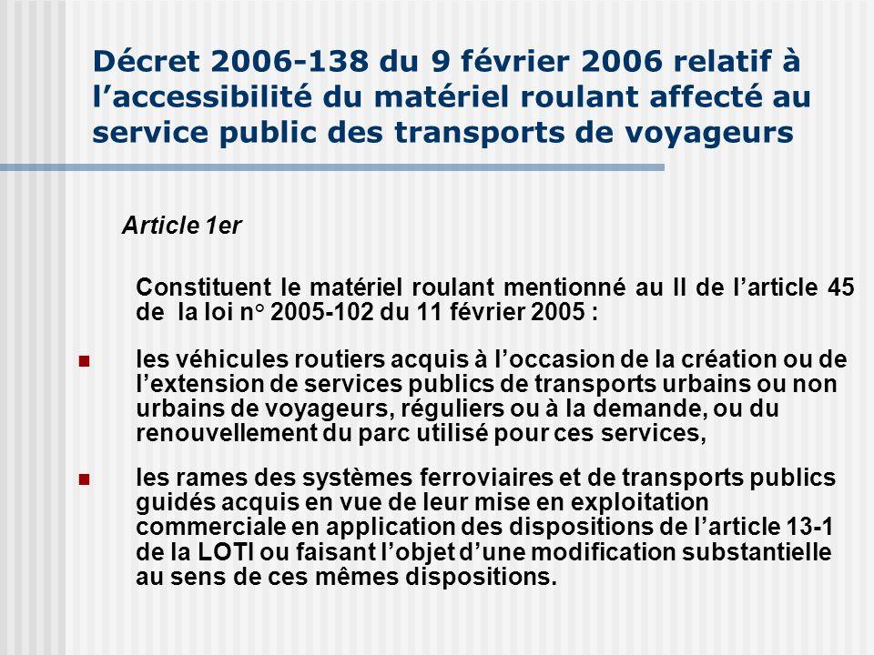 Décret 2006-138 du 9 février 2006 relatif à laccessibilité du matériel roulant affecté au service public des transports de voyageurs Article 1er Const