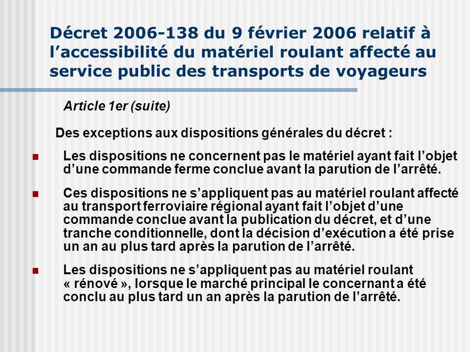 Décret 2006-138 du 9 février 2006 relatif à laccessibilité du matériel roulant affecté au service public des transports de voyageurs Article 1er (suit