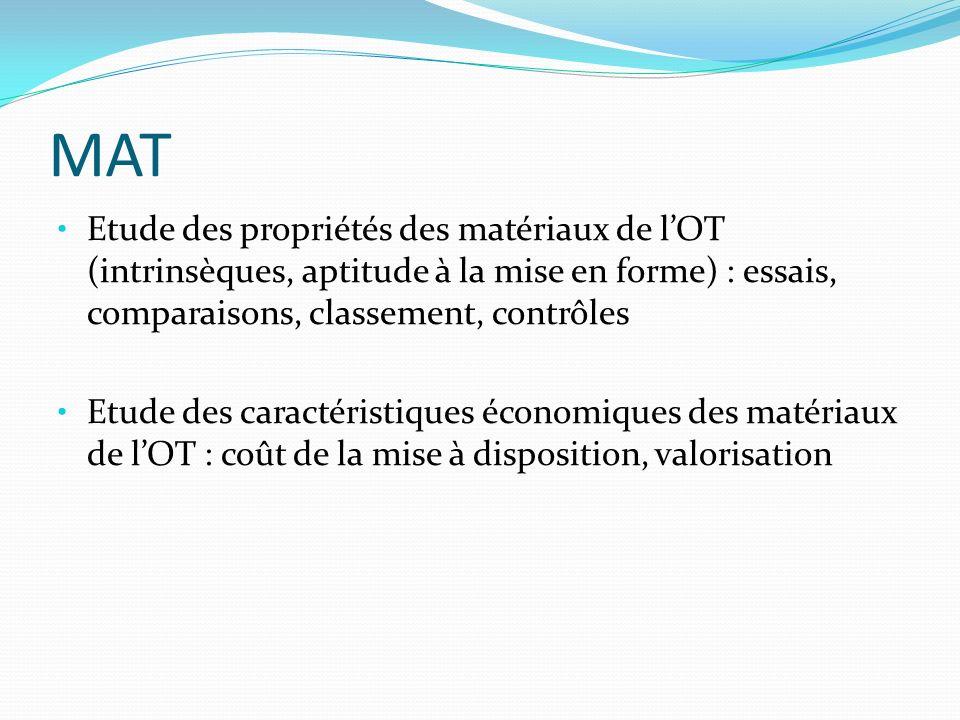 MAT Etude des propriétés des matériaux de lOT (intrinsèques, aptitude à la mise en forme) : essais, comparaisons, classement, contrôles Etude des cara