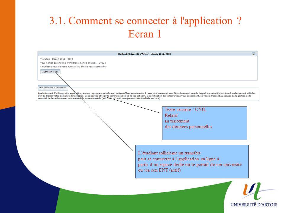 3.1. Comment se connecter à l'application ? Ecran 1 Létudiant sollicitant un transfert peut se connecter à lapplication en ligne à partir dun espace d