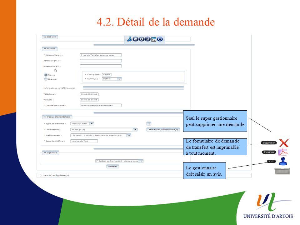 Seul le super gestionnaire peut supprimer une demande. Le formulaire de demande de transfert est imprimable à tout moment. Le gestionnaire doit saisir