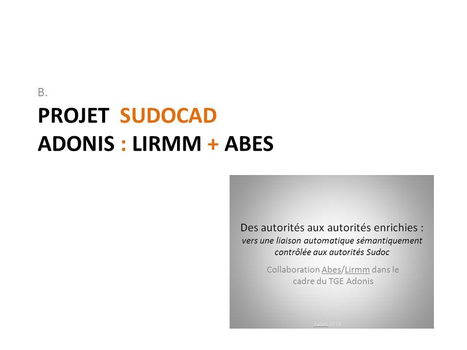PROJET SUDOCAD ADONIS : LIRMM + ABES B.