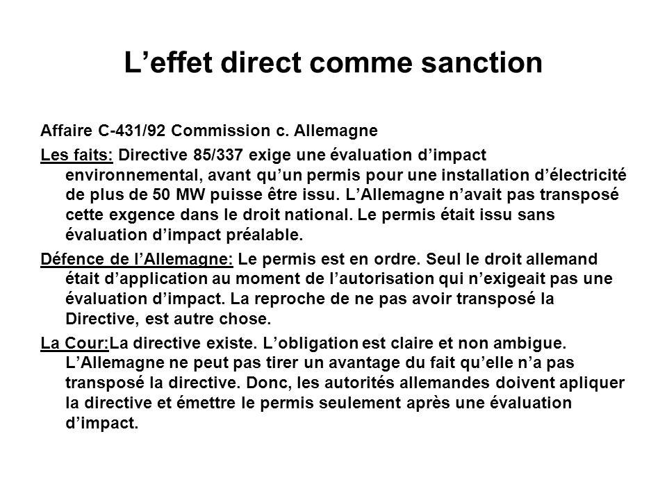 Leffet direct comme sanction Affaire C-431/92 Commission c. Allemagne Les faits: Directive 85/337 exige une évaluation dimpact environnemental, avant