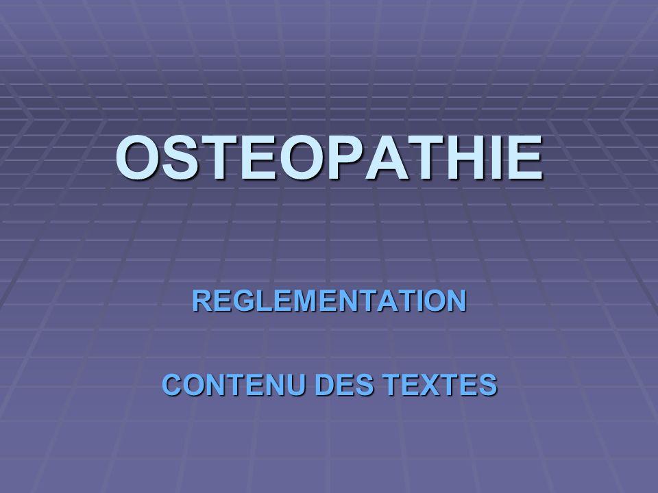 OSTEOPATHIE REGLEMENTATION CONTENU DES TEXTES