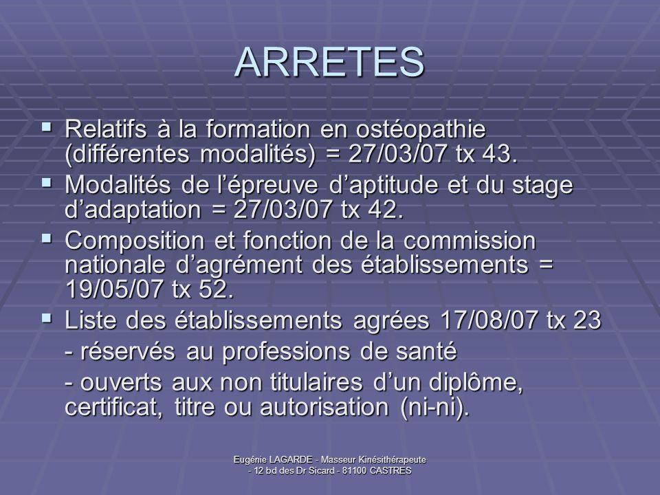 Eugénie LAGARDE - Masseur Kinésithérapeute - 12 bd des Dr Sicard - 81100 CASTRES ARRETES Relatifs à la formation en ostéopathie (différentes modalités