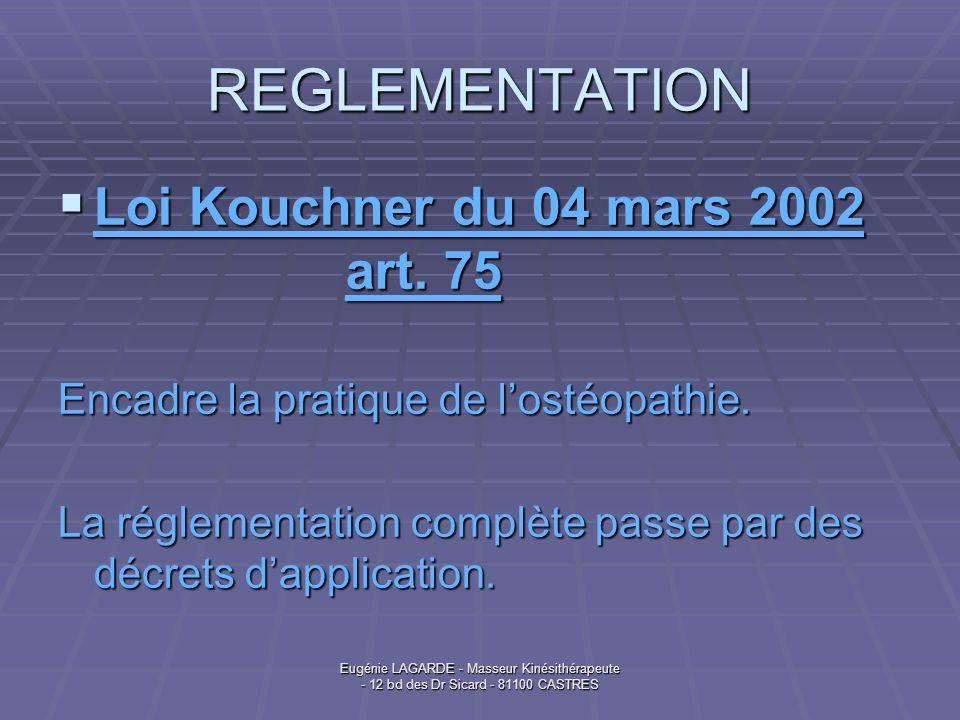 Eugénie LAGARDE - Masseur Kinésithérapeute - 12 bd des Dr Sicard - 81100 CASTRES CONTENU DES TEXTES Décrets dapplication: Décrets dapplication: - 2007 – 435 (du 25 mars 2007) - 2007 – 437 (du 25 mars 2007) - 2007 – 1564 (du 04 novembre 2007) Arrêtés Arrêtés