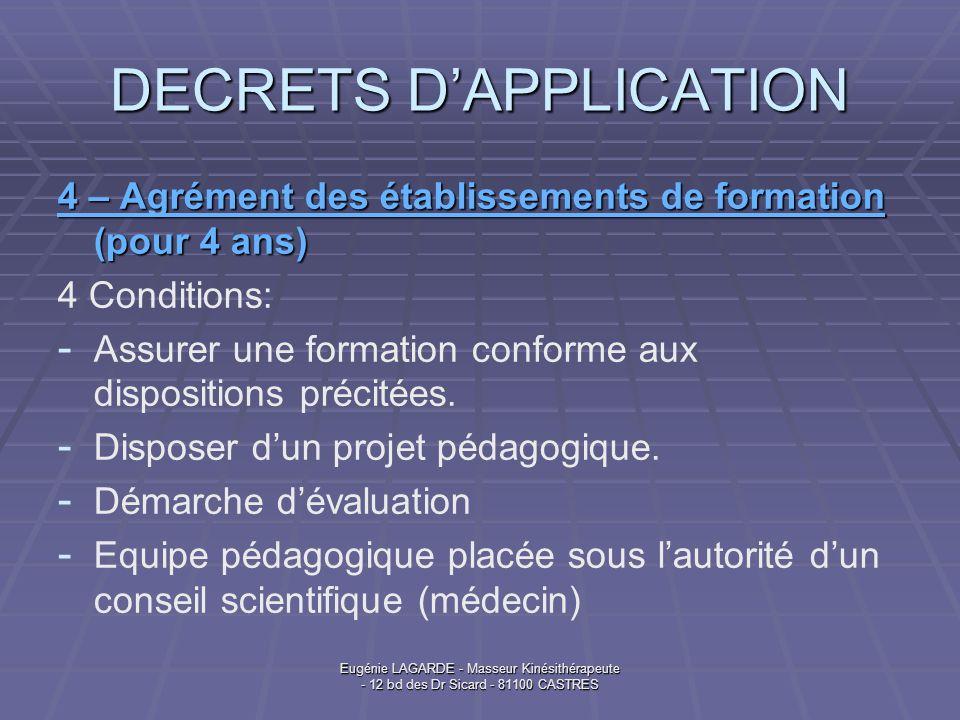 Eugénie LAGARDE - Masseur Kinésithérapeute - 12 bd des Dr Sicard - 81100 CASTRES DECRETS DAPPLICATION 4 – Agrément des établissements de formation (po