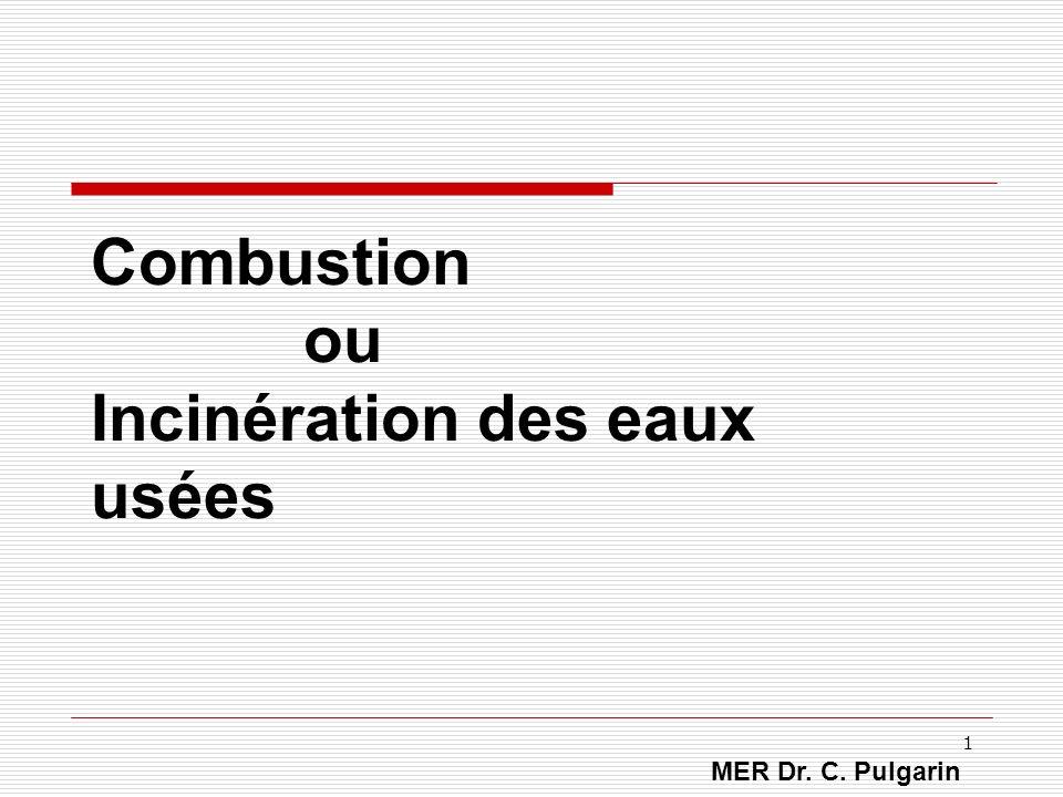 1 Combustion ou Incinération des eaux usées MER Dr. C. Pulgarin