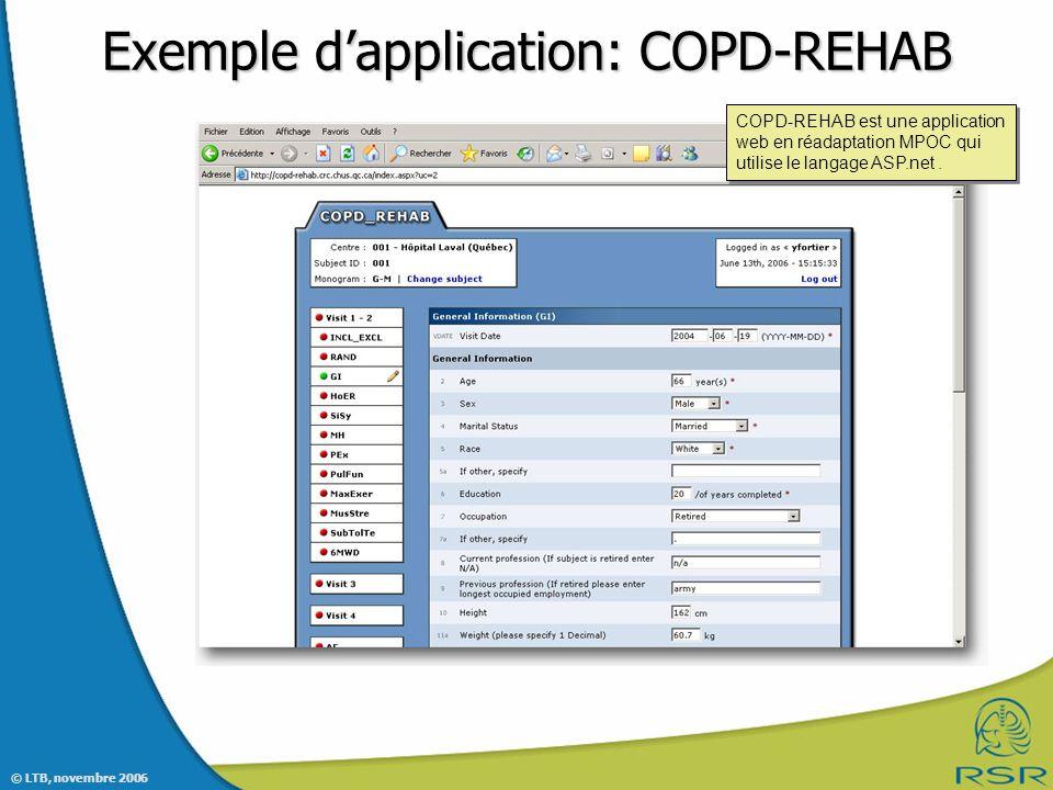 © LTB, novembre 2006 Exemple dapplication: COPD-REHAB COPD-REHAB est une application web en réadaptation MPOC qui utilise le langage ASP.net.