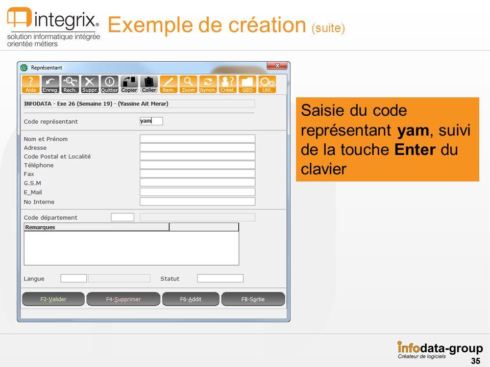 Saisie du code représentant yam, suivi de la touche Enter du clavier Exemple de création (suite) 35