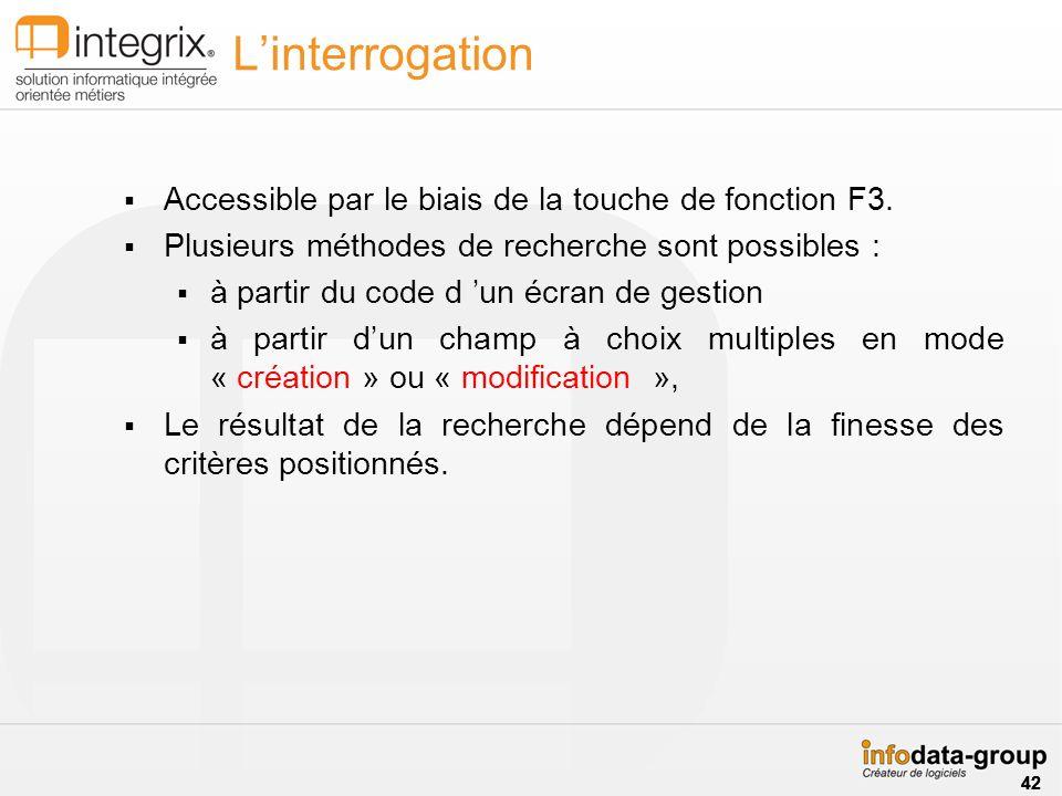 Linterrogation Accessible par le biais de la touche de fonction F3.